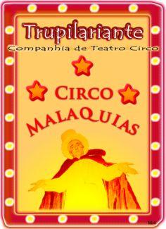 CIRCO MALAQUIAS www.trupilariante.com trupilariante@trupilariante.com https://www.facebook.com/TrupilarianteCompanhiaDeTeatroCirco?ref=hl