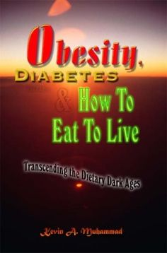 Obesity, Diabetes & How To Eat To Live: Transcending « Library User Group