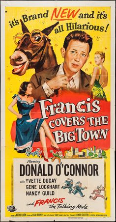 Francis Covers the Big Town (1953) Stars: Donald O'Connor, Yvette Duguay, Gene Lockhart, Chill Wills, Gale Gordon, Nancy Guild ~ Director: Arthur Lubin