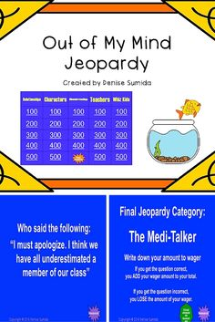 This game is a perfect way to review concepts and ideas from Out of My Mind by Sharon Draper. Jeopardy categories are Relationships, Characters, Misunderstandings, Teachers, and Whiz Kids. Divide your class into teams or challenge your class to play other classes.