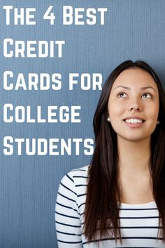 4 Best Credit Cards for College Students – Reviews & Comparison college student tips #college #student