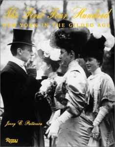 First Four Hundred : New York and the Gilded Age. The Four Hundred were the 400 individuals that could fit into Mrs. Astor's ballroom. She was the arbiter of who was WHO in Gilded Age America. Cover Photo: Mr. & Mrs. Goodhue Livingston