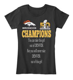 BRONCOS Girl A must have for any fan - CHAMPIONS!OFFICIALLY LICENSED NFL    For more Denver Broncos  http://teespring.com/stores/nfl-licensed-broncos    For other NFL teams, enter their name    ↑  here  ↑   instead  To follow or message us on Facebook   https://www.facebook.com/NFL-Licensed-Apparel-1678707412351375/?ref=tn_tnmn