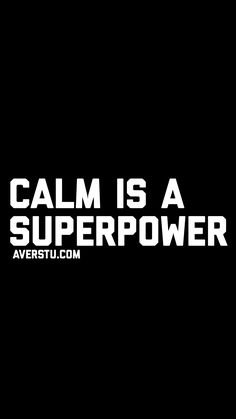 Calm is a superpower Anger Quotes, Truth Quotes, Quotable Quotes, Positive Quotes, Me Quotes, Motivational Quotes, Funny Quotes, Inspirational Quotes, Funniest Quotes