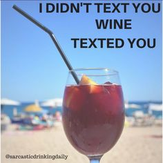 "11 Likes, 2 Comments - Sarcastic Drinking Daily (@sarcasticdrinkingdaily) on Instagram: ""Double tap if you've ever sent a wine drunk text! 🍷🤣🍷"""