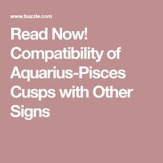 dating an aquarius pisces cusp If you were born within a cusp period while the difference in sun sign dating capricornus, the water goat and pisces, the fish to the greeks, aquarius.