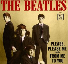 Beatles 45 Rpm Picture Sleeve - Please Please Me B/W From Me To You #2 Beatles Album Covers, Beatles Albums, Beatles Photos, Music Covers, The Beatles, Beatles Poster, Rock Music, New Music, Beatles Singles