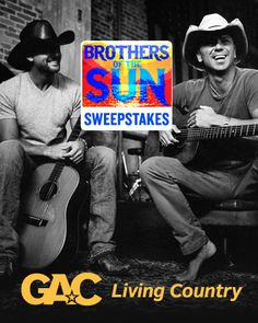 Enter GAC's Brothers of the Sun Sweepstakes daily for a chance to see Kenny and Tim in concert!