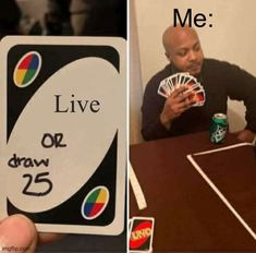 A UNO Draw 25 Cards meme. Caption your own images or memes with our Meme Generator. Meme Pictures, Funny Photos, Profile Pictures, Stupid Funny Memes, Haha Funny, Meme Template, Templates, Save Your Life, Blank Memes