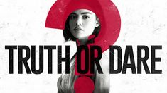 IntroNerded Living: === Movie Review - Truth or Dare (2018) - Horror -... Dares, Horror, About Me Blog, Movies, Movie Posters, Content, Fictional Characters, Films, Film Poster