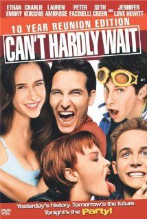 """Can't Hardly Wait--one of my favorite movies in junior high/high school... my brother and i quote it all the time and people typically have no idea what we are talking about.  """"Yo, Jana, wanna dance?"""""""