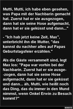 Mutti, Mutti, ich habe eben gesehen, was Papa mit der Nachbarin.. | Lustige Bilder, Sprüche, Witze, echt lustig