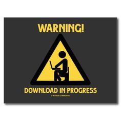 Warning! Download In Progress Geek Humor Signage Post Cards #geek #humor #toilet  #warningsign #signage #download #informationtechnology #funny #warning #sign #trianglewarningsign #downloadinprogress #wordsandunwords Snark geek humor on this postcard!