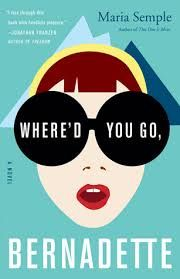 Where'd You Go, Bernadette: A Novel Review