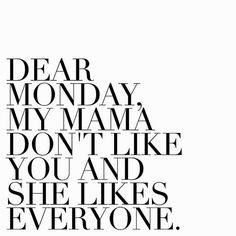 Monday Morning Mood