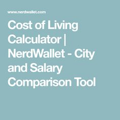 Cost Of Living Calculator | NerdWallet   City And Salary Comparison Tool  Salary Calculator