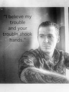 The Horrible Crowes.  The Gaslight Anthem, Brian Fallon.  Life quotes, relationships,  true story