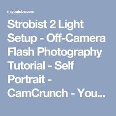 Strobist 2 Light Setup - Off-Camera Flash Photography Tutorial - Self Portrait - CamCrunch - YouTube