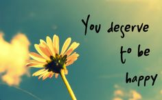 I deserve to be happy. #recovery #affirmations