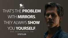 Stetler: That's the problem with mirrors. They always show you yourself.  #Stetler #YouShouldHaveLeft #YouShouldHaveLeftMovie #YouShouldHaveLeft2020 #YouShouldHaveLeftQuotes Top Movie Quotes, Good Movies, Mirrors, Inspirational Quotes, Good Things, Memes, Life Coach Quotes, Mirror, Inspiring Quotes