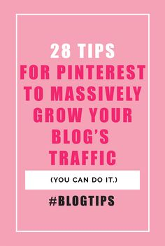 28 tips for Pinterest to massively grow your blog's traffic: make sense of the new Smart Feed and get more pinterest followers! And we all know that more pinterest followers means more blog traffic.