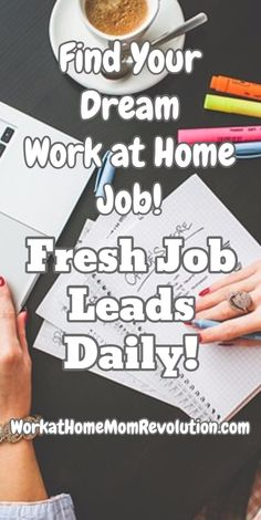 Find Your Dream  Work at Home Job! Fresh Job Leads Daily! This is a list of fresh work at home job leads on Work at Home Mom Revolution. If you're seeking a work from home job, this is the place to start! Find your dream home-based job today! WorkatHomeMomRevolution.com