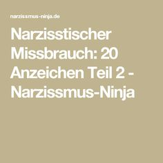 Narzisstischer Missbrauch: 20 Anzeichen Teil 2 - Narzissmus-Ninja