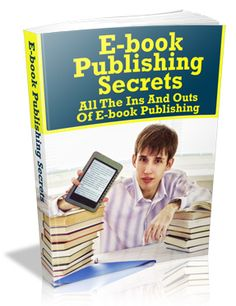 E-book Publishing Secrets  This Book Below Will Show You Exactly What What You Need To Do Your Own Self Publishing!