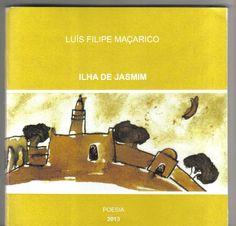http://transportesentimental.blogs.sapo.pt/ilha-de-jasmim-de-luis-filipe-macarico-208546