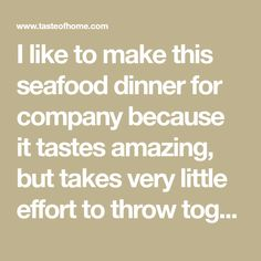 I like to make this seafood dinner for company because it tastes amazing, but takes very little effort to throw together. Use asparagus, broccolini or a mix of the two. It's all about what's available for a decent price. —Colleen Delawder, Herndon, Virginia