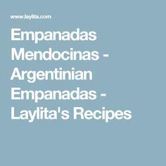Empanadas Mendocinas - Argentinian Empanadas - Laylita's Recipes