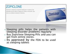 Zopiclone Sleeping pills are the simplest way to set one's body straight.