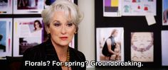 For spring? ~ The Devil Wears Prada (2006) ~ Movie Quotes