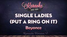 Beyonce - Single Ladies (Put A Ring On It) | SING SING KARAOKE