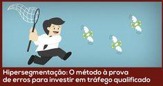 Hipersegmentação: O método à prova de erros para investir em tráfego qualificado - João Paulo Pereira