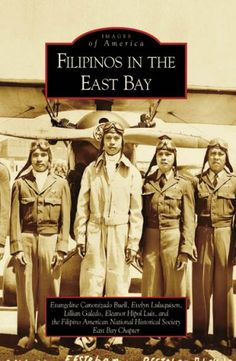 Filipinos in the East Bay (Images of America) African American Genealogy, Native American Ancestry, Irish American, American War, America Images, Filipino Culture, One Wave, East Bay, Historical Society