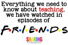 Everything we need to know about teaching, we have watched in episodes of Friends. It is 100% true and I am going to prove it. Have you ever listened to two students are working together and try to encourage each other? Stand by, close enough to listen and you hear… That is the kind of …