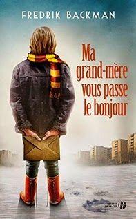 Auteur:  Frédrik Backman   Titre Original:  Ma grand-mère vous passe le bonjour   Date de Parution :  12 avril 2015   Éditeur:  Presses...