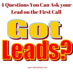 Call your Leads Today 4 Questions You Can Ask your Lead on the First Call