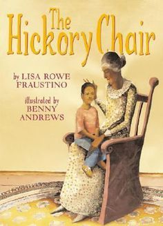 Cover image for The hickory chair / by Lisa Rowe Fraustino ; illustrated by Benny Andrews.