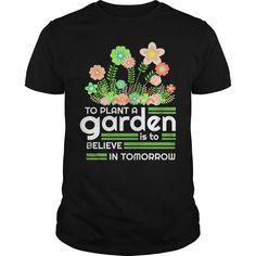 Get yours cool Gardener Gift Gardening Tee Believe In Tomorrow Shirts & Hoodies.  #gift, #idea, #photo, #image, #hoodie, #shirt, #christmas