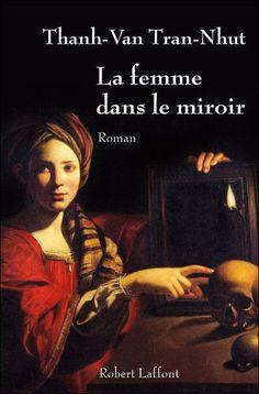 Books, Tea time & Sweet apple pie: La femme dans le miroir - Thanh-Van Tran-Nhut
