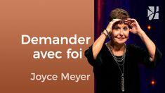 Demandez-vous à Dieu avec foi ? - Joyce Meyer - Fortifié par la foi