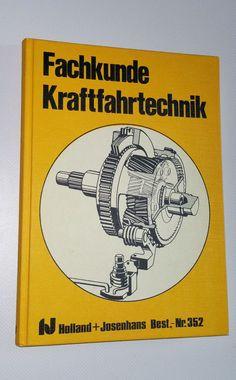Fachkunde Kraftfahrtechnik, Peter A. Weller,Holland + Josenhans Verlag Stuttgart
