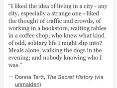 The Secret History by Donna Tartt Pretty Words, Love Words, Beautiful Words, Words Quotes, Me Quotes, Sayings, Daily Quotes, The Secret History, Inspire Me