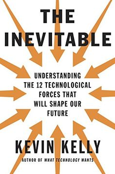 The Inevitable: Understanding the 12 Technological Forces That Will Shape Our Future by Kevin Kelly http://www.amazon.com/dp/0525428089/ref=cm_sw_r_pi_dp_hiqGwb11DRWM2
