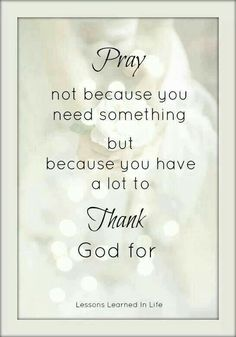 Lord, thank you for everything; Even when I think I can no longer do what you want me to do.