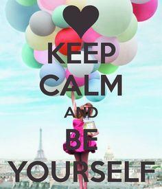 een motto van mij is dat je altijd jezelf moet blijven.