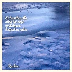 Mietelause mietelmiä ~kesken~ Finnish Words, Live Life, Poems, Thoughts, Quotes, Quotations, Poetry, Verses, Quotes About Life