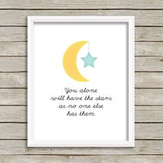 The Little Prince Quote | You Alone Will Have The Stars, As No One Else Has Them Print | Baby Boy, Baby Girl Nursery Wall Art (8x10)